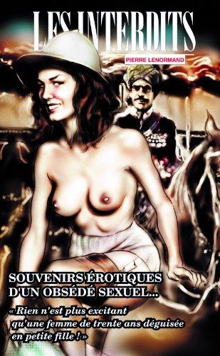 Les interdits n°261 : souvenirs erotiques obsede sexuel