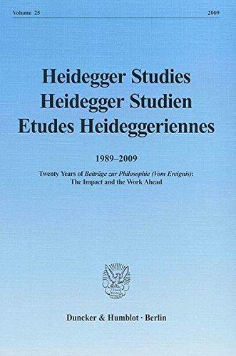 Heidegger Studies / Heidegger Studien / Etudes Heideggeriennes.: Vol. 25 (2009). 1989-2009. Twenty Years of Beiträge zur Philosophie (Vom Ereignis):  The Impact and the Work Ahead.