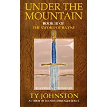 Under the Mountain: Book III of The Sword of Bayne (The Ursian Chronicles)