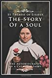 The Story of a Soul: The Autobiography of a Catholic Saint