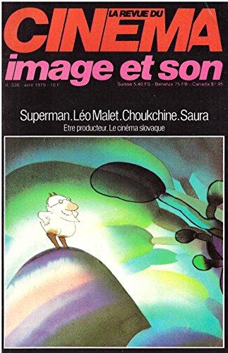 REVUE DU CINEMA (LA) [No 338] du 01/04/1979 - CINE ACTUEL - CATHERINE BREIHAT - CINEMA GUADELOUPEEN - COURT METRAGE A CLERMONT-FERRAND - VASILI CHOUKCHINE - SUPERMAN - LETTRE DE BRATISLAVA - LEO MALLET - CARLOS SAURA - DAVID PUTTNAM - LEXIQUE DES STARS B AMERICAINES - LES FILMS. par Collectif