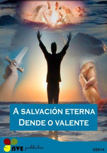 A salvación eterna Dende o valente (Galician Edition) por N.V Perdomo