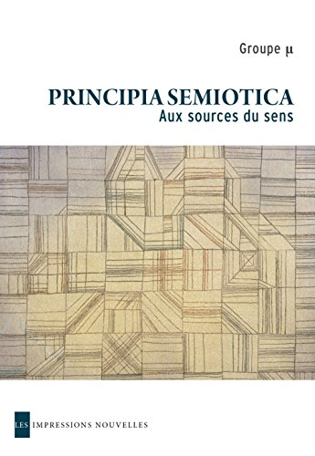 Principia semiotica : Aux sources du sens
