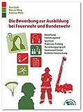 Image de Die Bewerbung zur Ausbildung bei Feuerwehr und Bundeswehr: Bewerbung, Einstellungstest, Sporttest, praktische Prüfung, Vorstellungsgespräch, Assessm