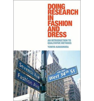 Doing Research in Fashion and Dress An Introduction to Qualitative Methods by Kawamura, Yuniya ( AUTHOR ) Feb-01-2011 Paperback