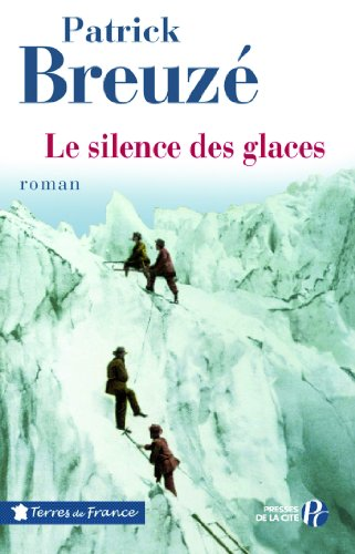 Le Silence des glaces (TERRES FRANCE) par Patrick BREUZE