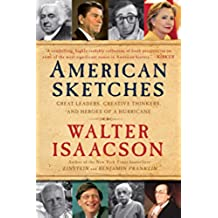 American Sketches: Great Leaders, Creative Thinkers, and Heroes of a Hurricane (English Edition)