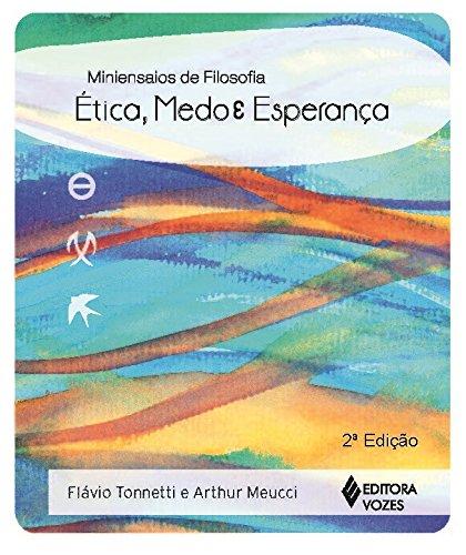 Ética, Medo e Esperança (Em Portuguese do Brasil)