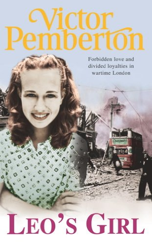 Leo's Girl: Forbidden love and divided loyalties in wartime London (English Edition)