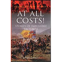 At All Costs: Stories of Impossible Victories (Cassell Military Classics)