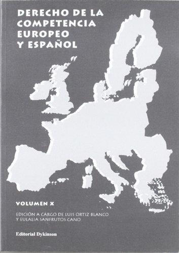 Derecho de la competencia europeo y español. Volumen X: 10 por Luis Ortiz Blanco