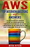 AWS Top Interview Questions and Answers - Amazon Web Services: Face the Amazon Web Services Interview with Confidence (AWS Solution Architect, AWS Security, ... SysOps Administrator ) (English Edition)