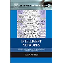 Intelligent Networks: Recent Approaches and Applications in Medical Systems