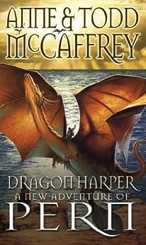 Dragon Harper (The Dragon Books Book 19) by [McCaffrey, Anne, McCaffrey, Todd]