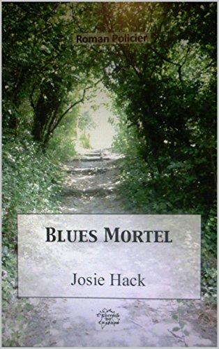 BLUES MORTEL par [HACK, Josie]