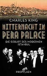 Mitternacht im Pera Palace: Die Geburt des modernen Istanbul