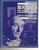 Jacques Roubaud | Davreu, Robert (1944-....). Auteur
