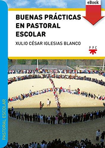 Buenas prácticas en pastoral escolar (eBook-ePub) por Xulio César Iglesias Blanco