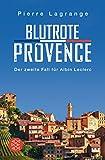 Blutrote Provence (Ein Fall für Commissaire Leclerc) - Pierre Lagrange