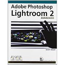 Adobe Photoshop Lightroom 2. Avanzado (Diseño Y Creatividad)