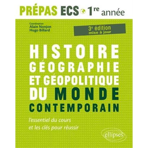 Histoire, Géographie, Géopolitique du monde contemporain  lessentiel du cours et les clés pour réussir  Prépas ECS 1re année - 3e édition mise à jour