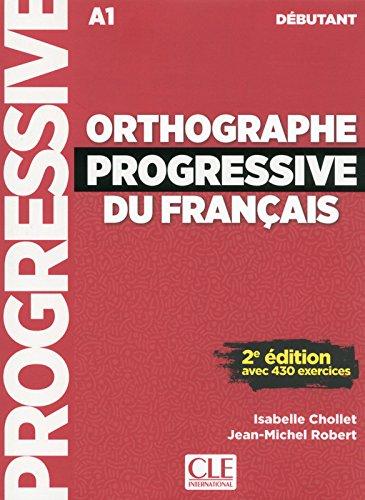 Orthographe progressive du franais - Niveau dbutant - Livre + CD - 2me dition - Nouvelle couverture