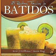 27 Recetas Fáciles de Batidos: Alimentos Naturales & Vida Saludable: Volume 2 (Recetas Fáciles: Zumos y Batidos)