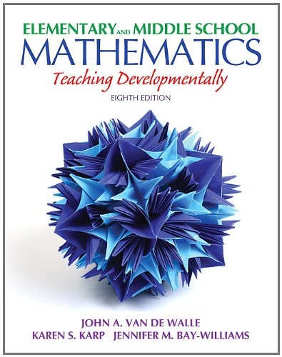 Elementary and Middle School Mathematics:Teaching Developmentally