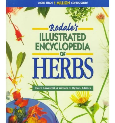 [(Rodale's Illustrated Encyclopedia of Herbs)] [Author: Claire Kowalchik] published on (June, 1999)