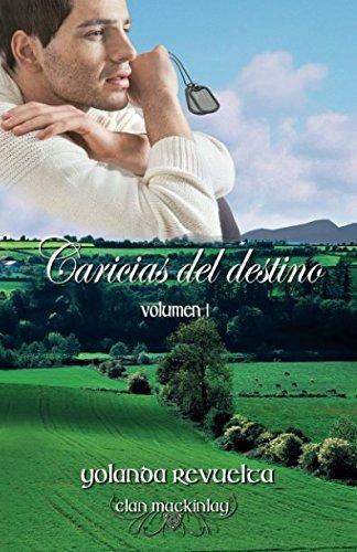 Caricias del destino: Volume 1 (Clan MacKinlay) por Yolanda Revuelta