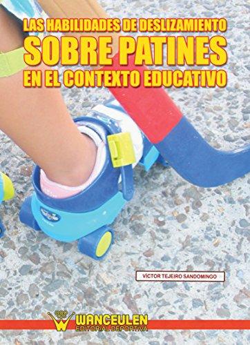 Las habilidades de deslizamiento sobre patines en el contexto educativo por Víctor Tejeiro Domingo
