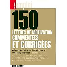 150 LETTRES DE MOTIVATION COMMENTEES ET MOTIVEES