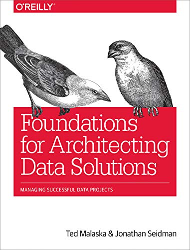 Foundations for Architecting Data Solutions: Managing Successful Data Projects (English Edition) (Datenbank-architektur)
