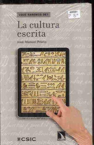 La cultura escrita (¿Qué sabemos de?) por José Manuel Prieto Bernabé