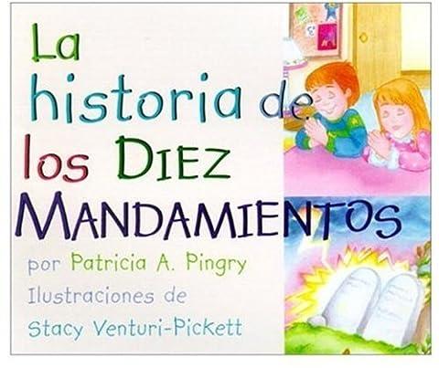 LA Historia De Los Diez Mandamientos = the Story of the Ten Commandments (Spanish Edition) by Patricia A. Pingry (2000-09-18)