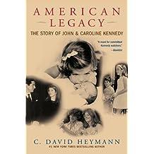 American Legacy: The Story of John & Caroline Kennedy: The Story of John and Caroline Kennedy