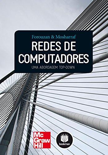 Redes de Computadores: Uma Abordagem Top-Down (Portuguese Edition) (Redes Computadoras De)