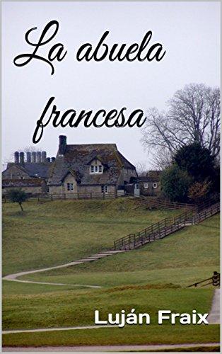 La abuela francesa por Luján Fraix