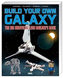 Build Your Own Galaxy: The Big Unofficial Builder's Book by Klang, Joachim, Albrecht, Oliver, Uhlmann, Lutz (2013) Broschiert Paperback