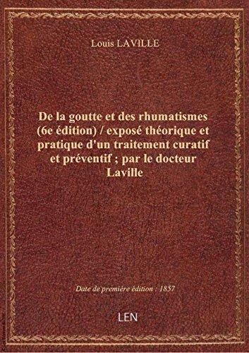 De la goutte et des rhumatismes (6e édition) / exposé théorique et pratique d'un traitement curatif