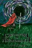 Cacciatori di Negromanti: antologia di racconti