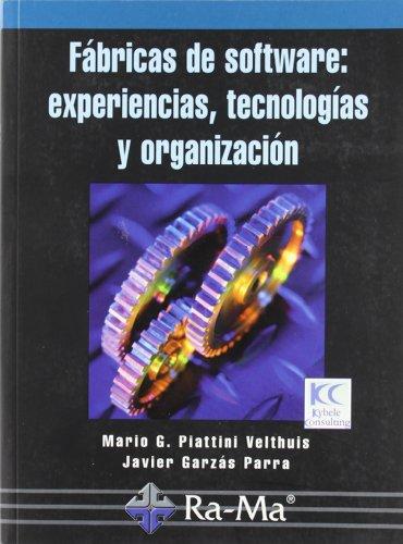 Fabricas del Software: Experiencias, Tecnologías y Organización por Javier Garzas Parra