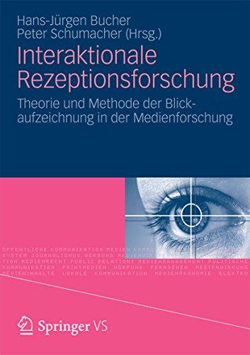 Interaktionale Rezeptionsforschung: Theorie und Methode der Blickaufzeichnung in der Medienforschung