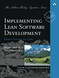 Implementing Lean Software Development: From Concept to Cash by Mary Poppendieck (2006-09-17)
