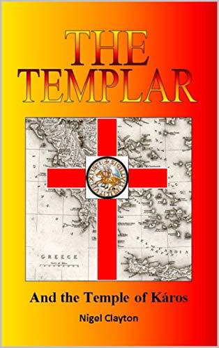 THE TEMPLAR: AND THE TEMPLE OF KÁROS (English Edition) par Nigel Clayton