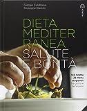 Dieta mediterranea. Salute e bontà