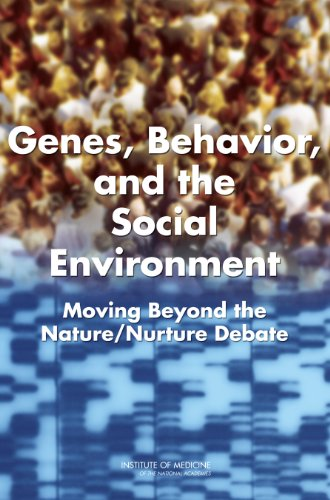 Genes, Behavior, and the Social Environment: Moving Beyond the Nature/Nurture Debate (English Edition)