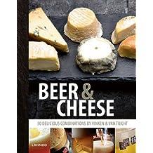 Beer and Cheese: 50 Delicious Combinations by Vinken & Van Tricht