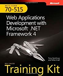 MCTS Self-Paced Training Kit (Exam 70-515): Web Applications Development with Microsoft® .NET Framework 4 Pap/Psc/Co Edition by Northrup, Tony, Snell, Mike published by Microsoft Press (2010)