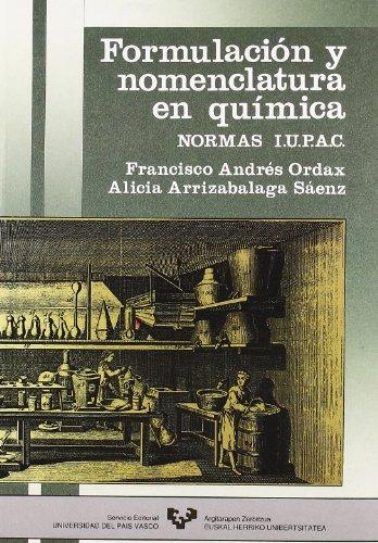 Formulación y nomenclatura en química : normas IUPAC por Francisco José Andrés Ordax, Alicia Arrizabalaga Sáenz